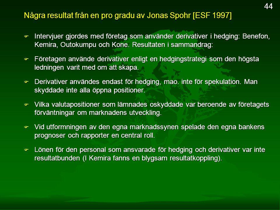 Några resultat från en pro gradu av Jonas Spohr [ESF 1997]